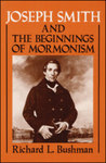 Joseph Smith and the Beginnings of Mormonism by Richard Bushman