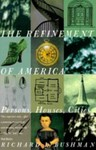 The Refinement of America: Persons, Houses, Cities by Richard Bushman