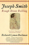 Joseph Smith: Rough Stone Rolling by Richard Bushman