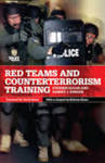 Red Teams and Counterterrorism Training (International and Security Affairs Series) by Stephen Sloan and Robert J. Bunker