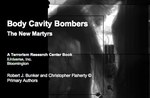 Body Cavity Bombers: The New Martyrs: A Terrorism Research Center Book by Robert J. Bunker and Christopher Flaherty