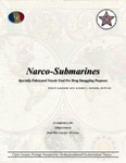 Narco-Submarines: Specially Fabricated Vessels Used for Drug Smuggling Purposes by Byron Ramirez and Robert J. Bunker