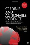 Credible and Actionable Evidence: The Foundation of Rigorous and Influential Evaluations by Stewart I. Donaldson, Christina A. Christie, and Melvin M. Mark