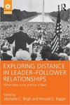 Exploring Distance in Leader-Follower Relationships : When Near is Far and Far is Near by Michelle C. Bligh and Ronald Riggio