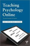 Teaching Psychology Online: Tips and Techniques for Success by Stewart I. Donaldson and Kelly S. Neff