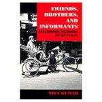 Friends, Brothers and Informants: Fieldwork Memoirs of Banaras by Nita Kumar