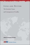 Guns and Butter: The Economic Causes and Consequences of Conflict by Gregory Hess