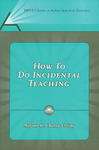 How to Do Incidental Teaching by Marjorie H. Charlop