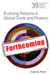 Evolving Patterns in Global Trade and Finance by Sven W. Arndt
