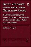 Galen, De diebus decretoriis, from Greek into Arabic. A Critical Edition, with Translation and Commentary, of Hunayn ibn Ishaq, Kitab ayyam al-buhran
