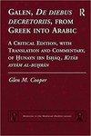 Galen, De diebus decretoriis, from Greek into Arabic. A Critical Edition, with Translation and Commentary, of Hunayn ibn Ishaq, Kitab ayyam al-buhran