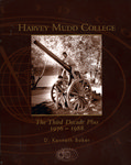Harvey Mudd College : The Third Decade Plus, 1976-1988 by D. Kenneth Baker