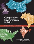 Comparative Environmental Politics: Theory, Practice, and Prospects by Paul F. Steinberg and Stacy D. VanDeever