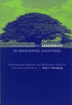 Environmental Leadership in Developing Countries: Transnational Relations and Biodiversity Policy in Costa Rica and Bolivia by Paul F. Steinberg