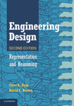 Engineering Design: Representation and Reasoning by Clive L. Dym and David C. Brown