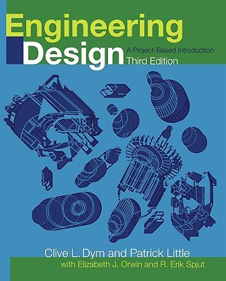 Engineering Design A Project Based Introduction By Clive L Dym Patrick Little Et Al