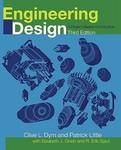 Engineering Design: A Project-Based Introduction by Clive L. Dym, Patrick Little, Elizabeth J. Orwin, and Erik Spjut