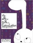 The Art of Mental Calculation: Addiction & Subtraction by Arthur Benjamin and Natalya St. Clair