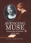 Avenging Muse: Naomi Royde-Smith, 1875-1964 by Jill Benton