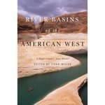 River Basins of the American West: A High Country News Reader by Char Miller