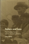 Fathers and Sons, the Bingham Family and the American Mission by Char Miller