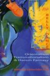 Belly Dance: Orientalism, Transnationalism and Harem Fantasy