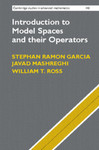 Introduction to Model Spaces and their Operators by Stephan Ramon Garcia, Javad Mashreghi, and William T. Ross
