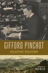 Gifford Pinchot: Selected Writings by Char Miller